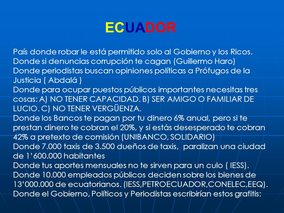 ECUADOR País donde robar le está permitido solo al Gobierno y los Ricos. Donde si denuncias corrupción te cagan (Guillermo Haro) Donde periodistas bus