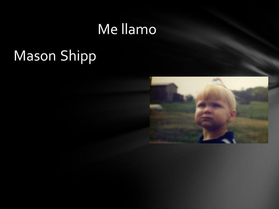 Mason Shipp Me llamo