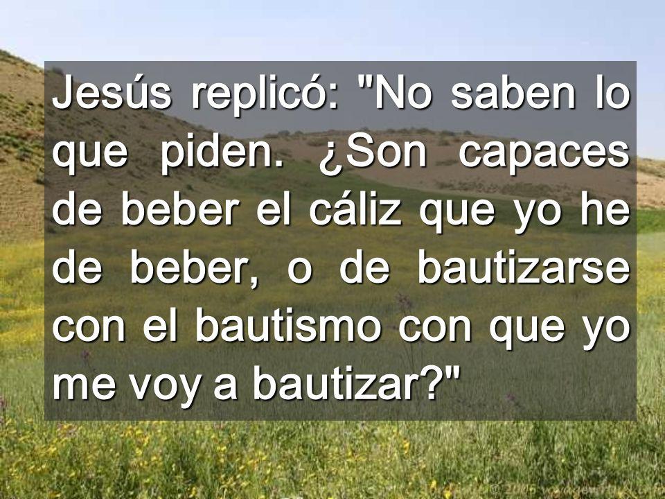 Jesús replicó:
