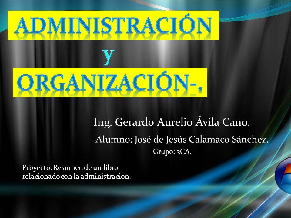 Ing.Gerardo Aurelio Ávila Cano. Alumno: José de Jesús Calamaco Sánchez.