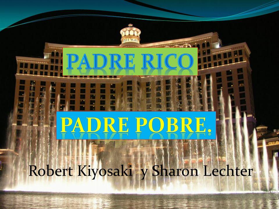 Introducción.Capitulo 1: Padre Rico, Padre Pobre.