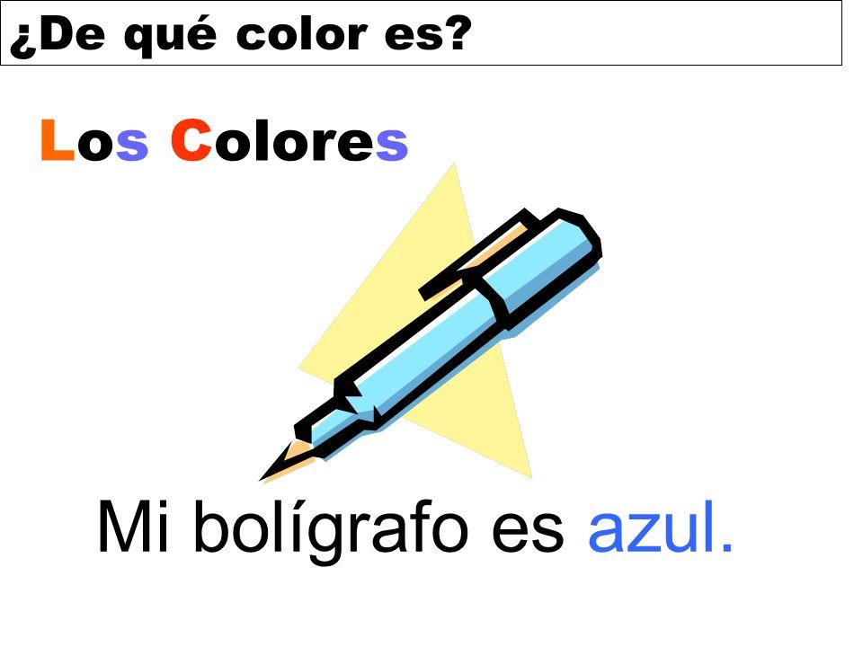 ¿De qué color es? Mi bolígrafo es azul. Los Colores