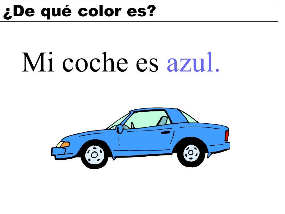 ¿De qué color es? Mi coche es azul.