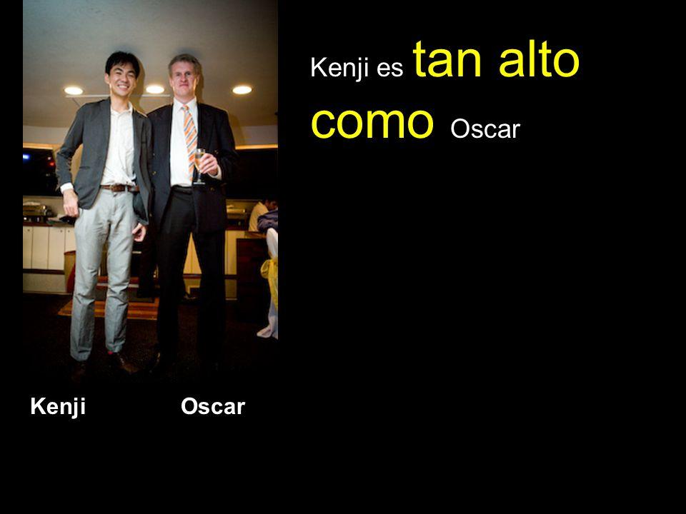 Kenji Oscar Kenji es tan alto como Oscar