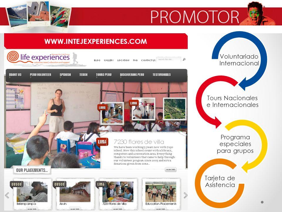 WWW.INTEJEXPERIENCES.COM Voluntariado Internacional Tours Nacionales e Internacionales Programa especiales para grupos Tarjeta de Asistencia
