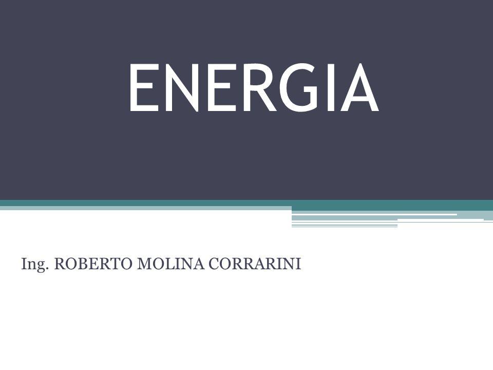 ENERGIA Ing. ROBERTO MOLINA CORRARINI