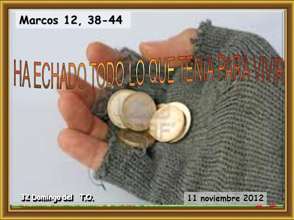 Marcos 12, 38-44 11 noviembre 2012