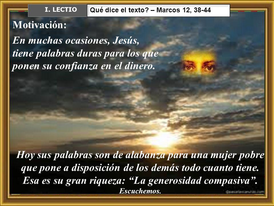 Evangelio según san Marcos 12: 38-44 En aquel tiempo, Jesús enseñaba a la gente y les decía: «¡Cuidado con los escribas.
