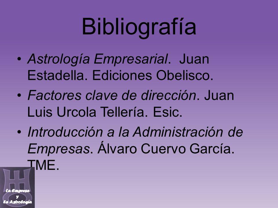 Bibliografía Astrología Empresarial. Juan Estadella. Ediciones Obelisco. Factores clave de dirección. Juan Luis Urcola Tellería. Esic. Introducción a