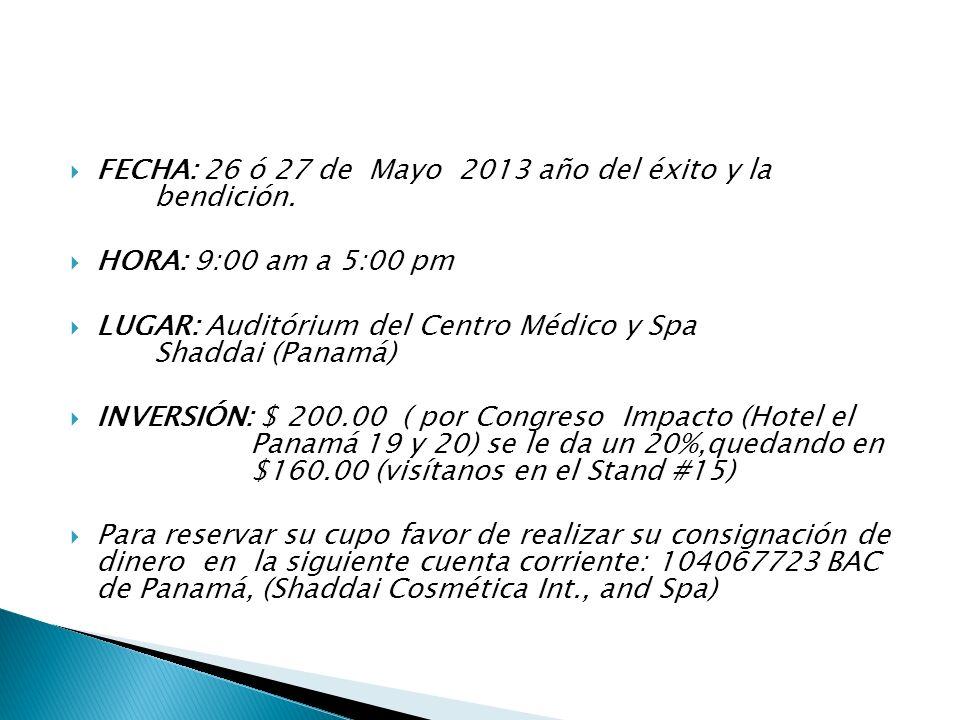 FECHA: 26 ó 27 de Mayo 2013 año del éxito y la bendición.