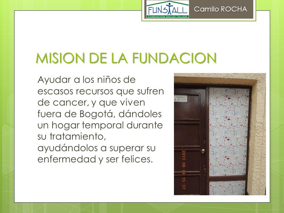 MISION DE LA FUNDACION Ayudar a los niños de escasos recursos que sufren de cancer, y que viven fuera de Bogotá, dándoles un hogar temporal durante su