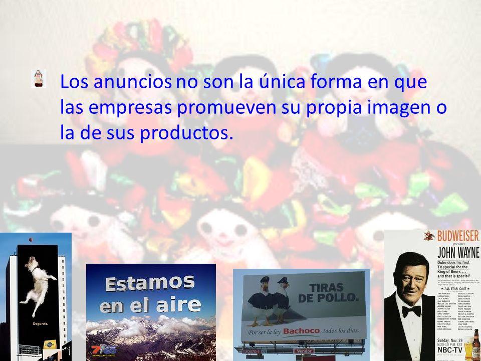 Los anuncios no son la única forma en que las empresas promueven su propia imagen o la de sus productos.