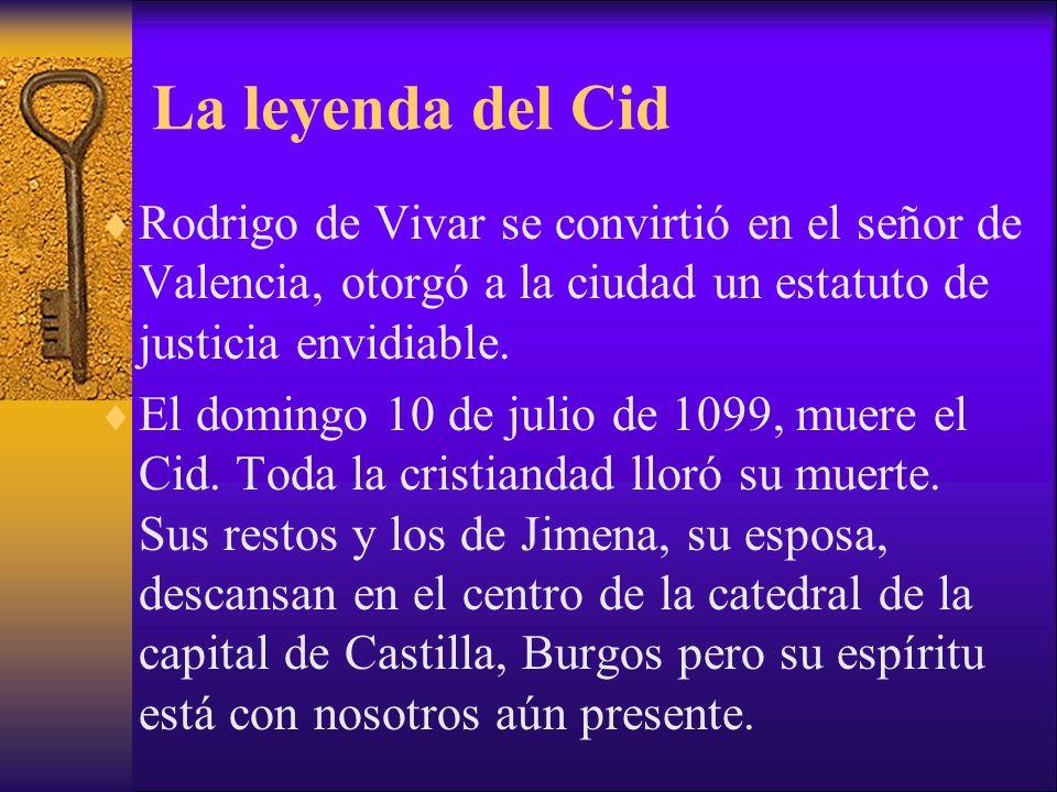 La leyenda del Cid Rodrigo de Vivar se convirtió en el señor de Valencia, otorgó a la ciudad un estatuto de justicia envidiable. El domingo 10 de juli