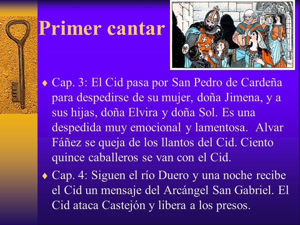 Primer cantar Cap. 3: El Cid pasa por San Pedro de Cardeña para despedirse de su mujer, doña Jimena, y a sus hijas, doña Elvira y doña Sol. Es una des