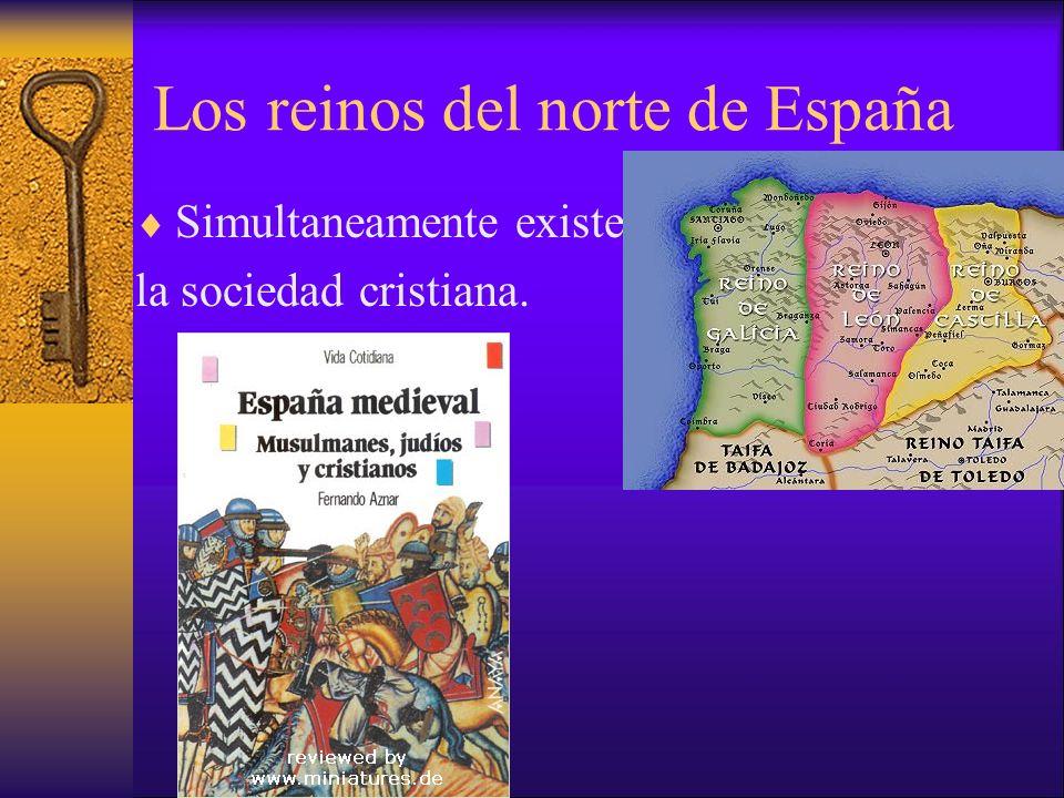 Los reinos del norte de España Simultaneamente existe la sociedad cristiana.