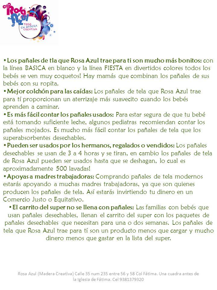 Rosa Azul (Madera Creativa) Calle 35 num 235 entre 56 y 58 Col Fátima. Una cuadra antes de la Iglesia de Fátima. Cel 9381379320 Los pañales de tla que