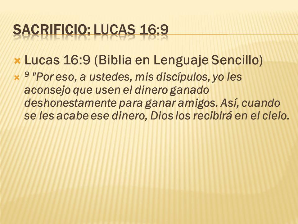 Lucas 16:9 (Biblia en Lenguaje Sencillo) 9