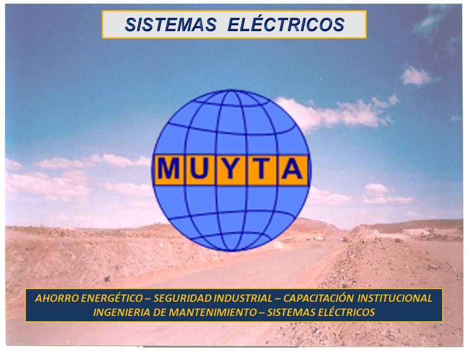 AHORRO ENERGÉTICO – SEGURIDAD INDUSTRIAL – CAPACITACIÓN INSTITUCIONAL INGENIERIA DE MANTENIMIENTO – SISTEMAS ELÉCTRICOS