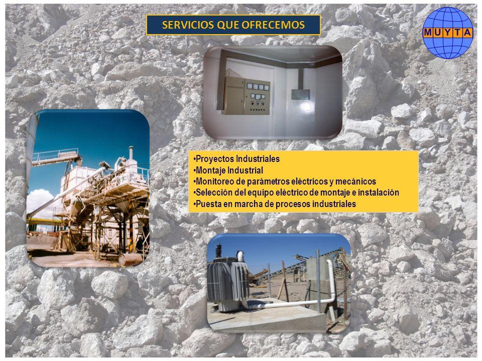 Proyectos Industriales Montaje Industrial Monitoreo de parámetros eléctricos y mecánicos Selección del equipo eléctrico de montaje e instalación Puest