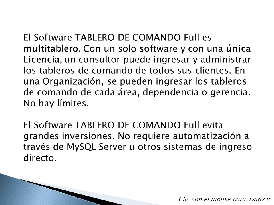 El Software TABLERO DE COMANDO Full es multitablero.