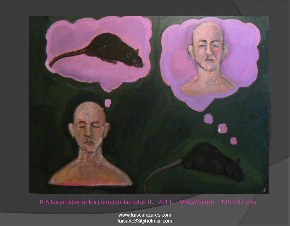 !! A los artistas se los comerán las ratas !!. 2013. Mixta/Lienzo. 130 x 97 cms.