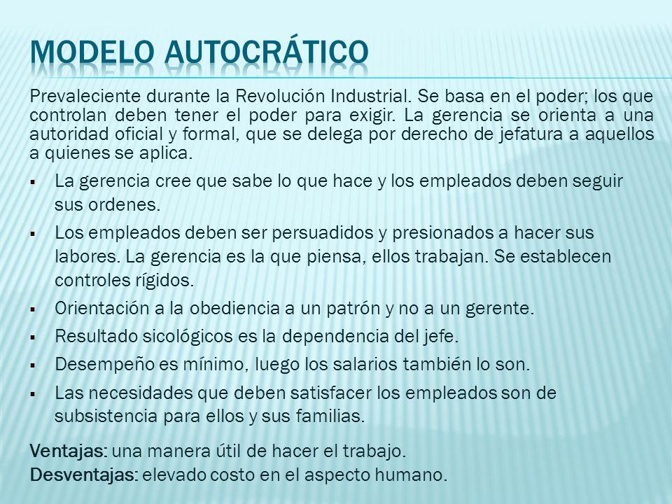 Prevaleciente durante la Revolución Industrial. Se basa en el poder; los que controlan deben tener el poder para exigir. La gerencia se orienta a una