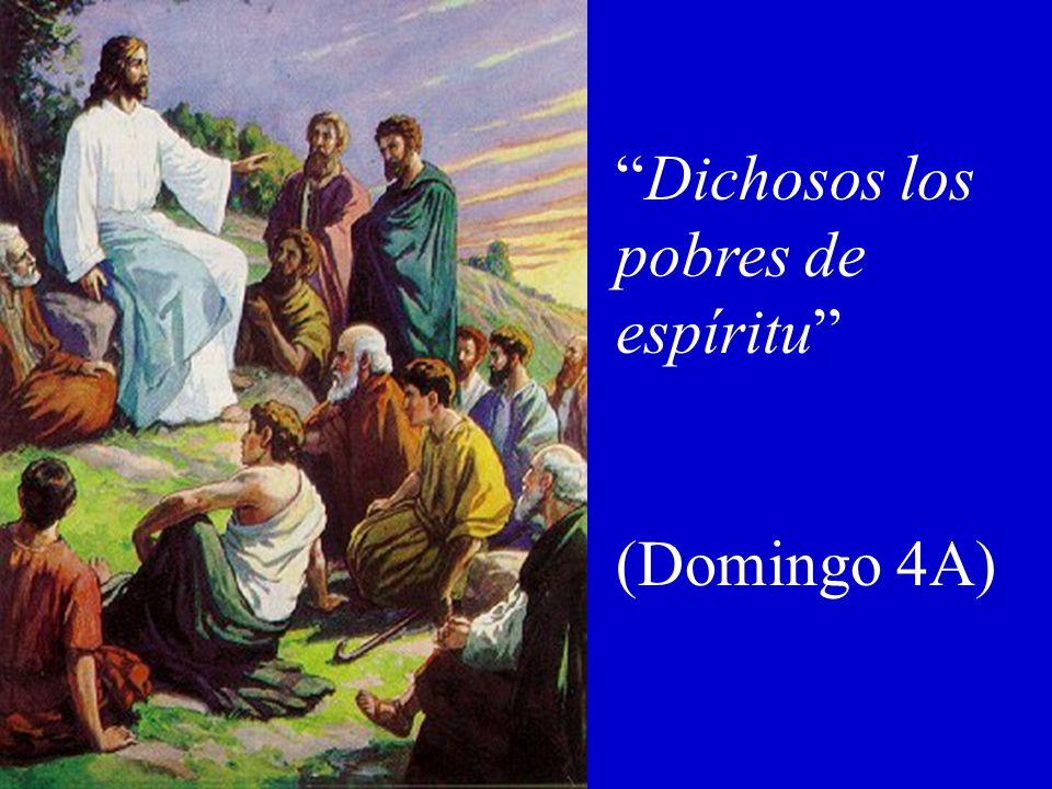 Dichosos los pobres de espíritu (Domingo 4A)
