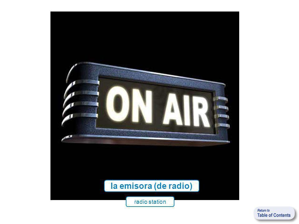 la emisora (de radio) radio station