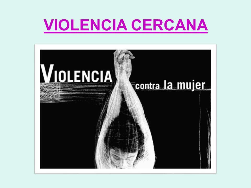 VIOLENCIA CERCANA