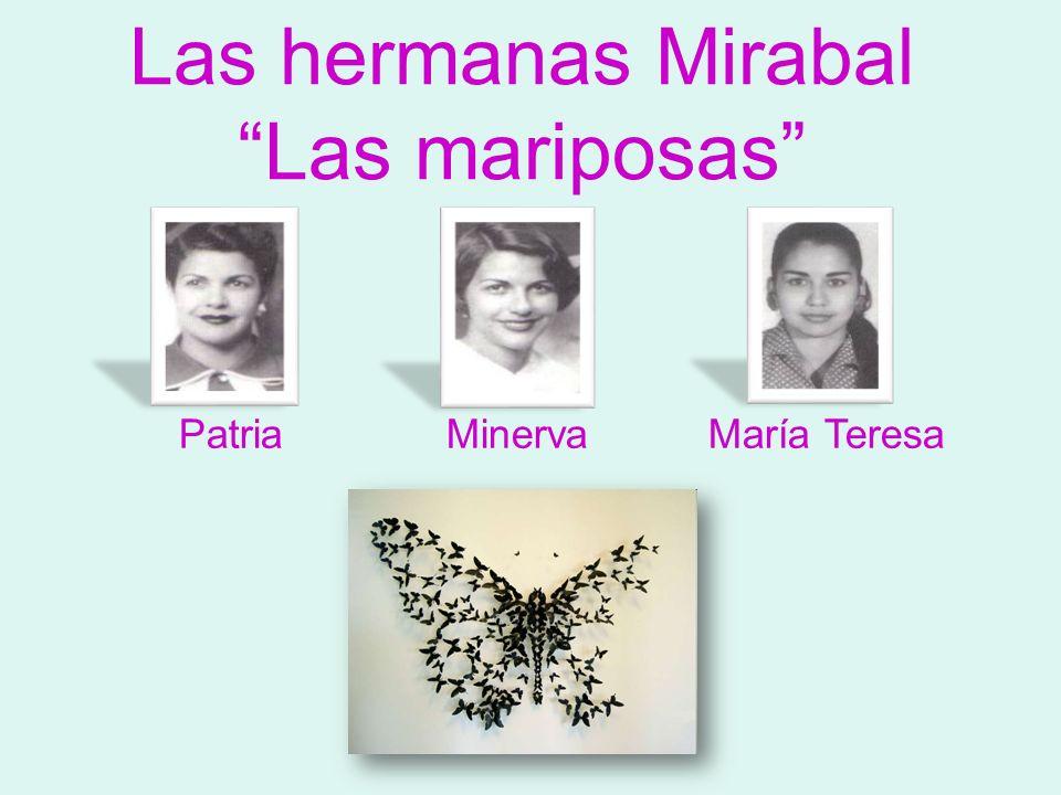 Las hermanas Mirabal Las mariposas Patria Minerva María Teresa