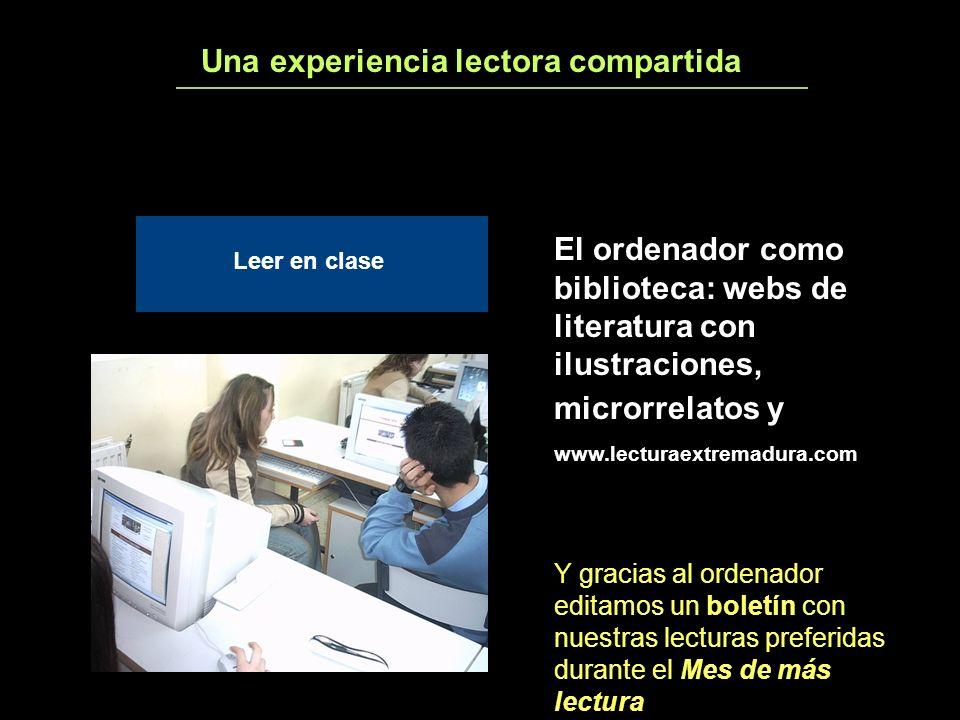 Una experiencia lectora compartida3 Leer en clase El ordenador como biblioteca: webs de literatura con ilustraciones, microrrelatos y www.lecturaextre