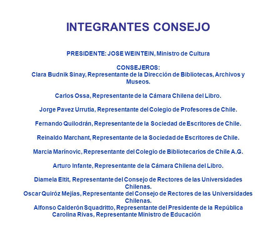 El Estado de Chile reconoce en el libro y en la creación literaria instrumentos eficaces e indispensables para el incremento y la transmisión de la cu