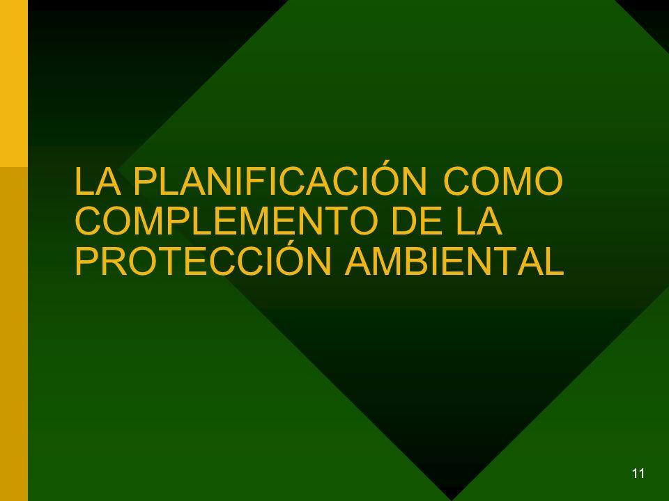 11 LA PLANIFICACIÓN COMO COMPLEMENTO DE LA PROTECCIÓN AMBIENTAL