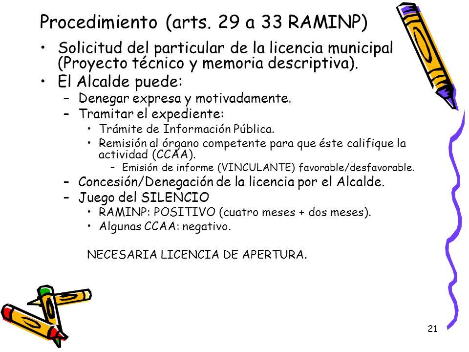 21 Procedimiento (arts. 29 a 33 RAMINP) Solicitud del particular de la licencia municipal (Proyecto técnico y memoria descriptiva). El Alcalde puede: