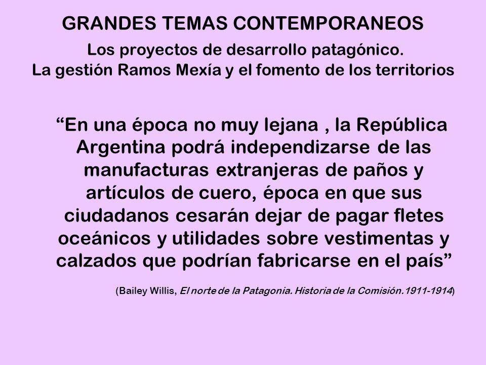 PRESIDENCIA DE FIGUEROA ALCORTA MINISTRO DE OBRAS PUBLICAS, EZEQUIEL RAMOS MEXIA LEY DE FOMENTO DE LOS TERRITORIOS NACIONALES N° 5.559 GRANDES TEMAS CONTEMPORANEOS Los proyectos de desarrollo patagónico.