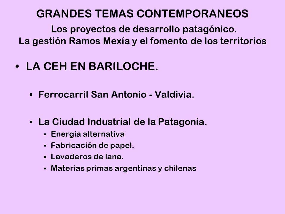 LA CEH EN BARILOCHE. Ferrocarril San Antonio - Valdivia. La Ciudad Industrial de la Patagonia. Energía alternativa Fabricación de papel. Lavaderos de