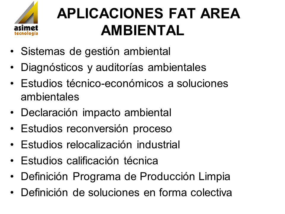 APLICACIONES FAT AREA AMBIENTAL Sistemas de gestión ambiental Diagnósticos y auditorías ambientales Estudios técnico-económicos a soluciones ambiental
