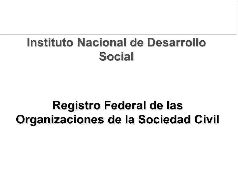 Registro Federal de las Organizaciones de la Sociedad Civil Instituto Nacional de Desarrollo Social