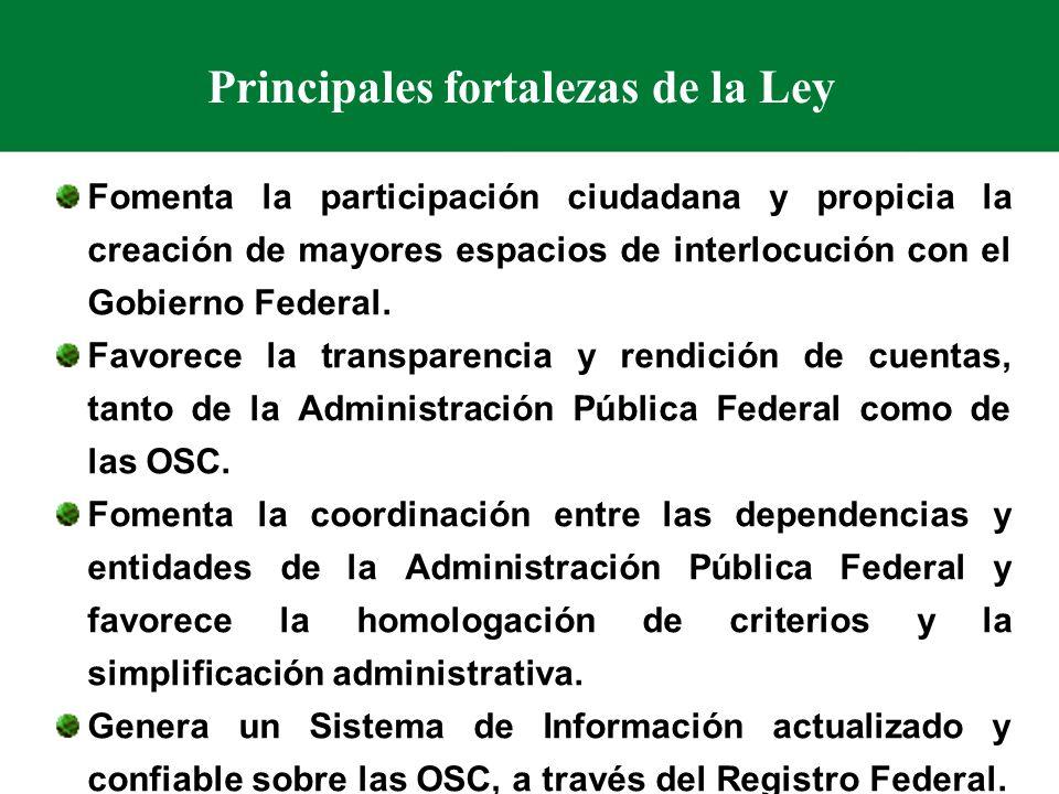 Principales fortalezas de la Ley Fomenta la participación ciudadana y propicia la creación de mayores espacios de interlocución con el Gobierno Federal.