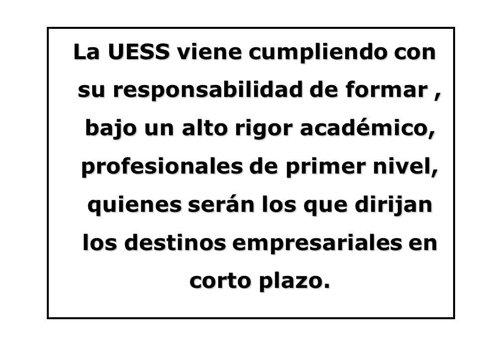 La UESS viene cumpliendo con su responsabilidad de formar, bajo un alto rigor académico, profesionales de primer nivel, quienes serán los que dirijan