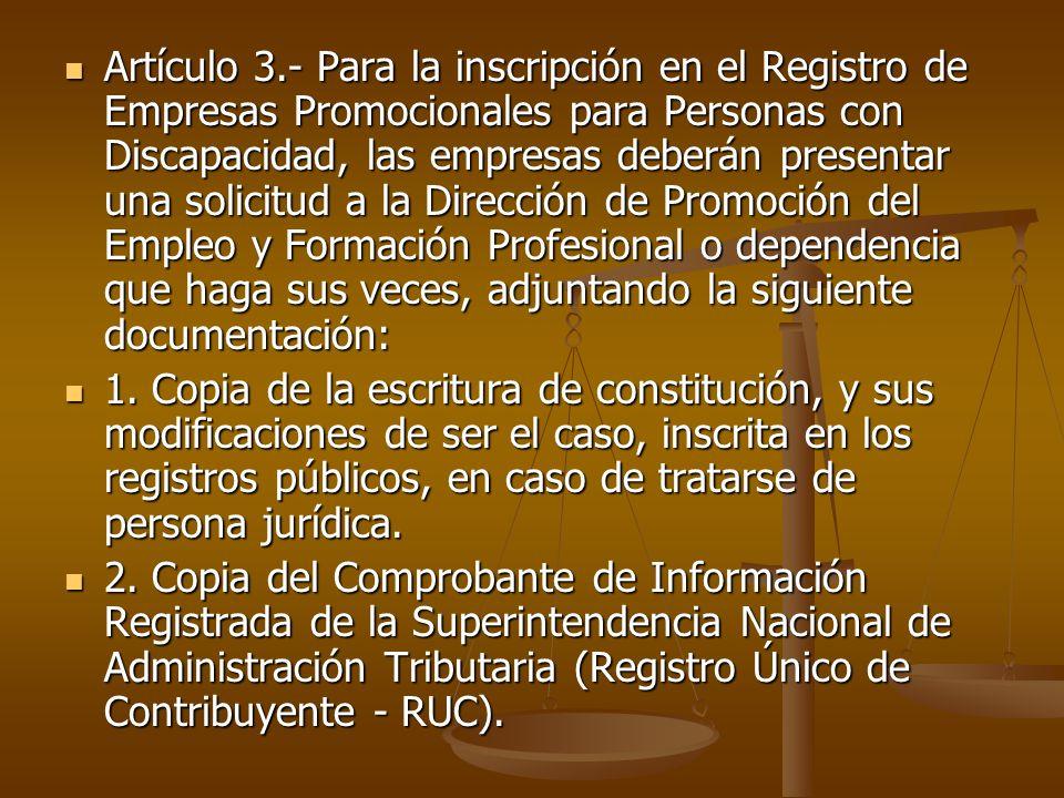 Artículo 3.- Para la inscripción en el Registro de Empresas Promocionales para Personas con Discapacidad, las empresas deberán presentar una solicitud
