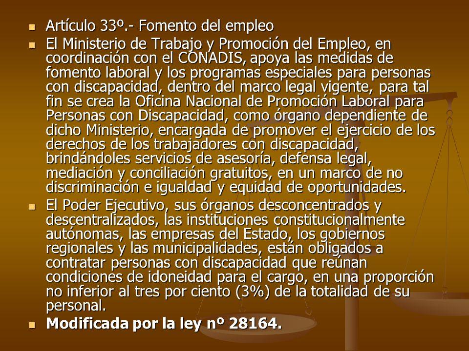 Artículo 33º.- Fomento del empleo Artículo 33º.- Fomento del empleo El Ministerio de Trabajo y Promoción del Empleo, en coordinación con el CONADIS, a