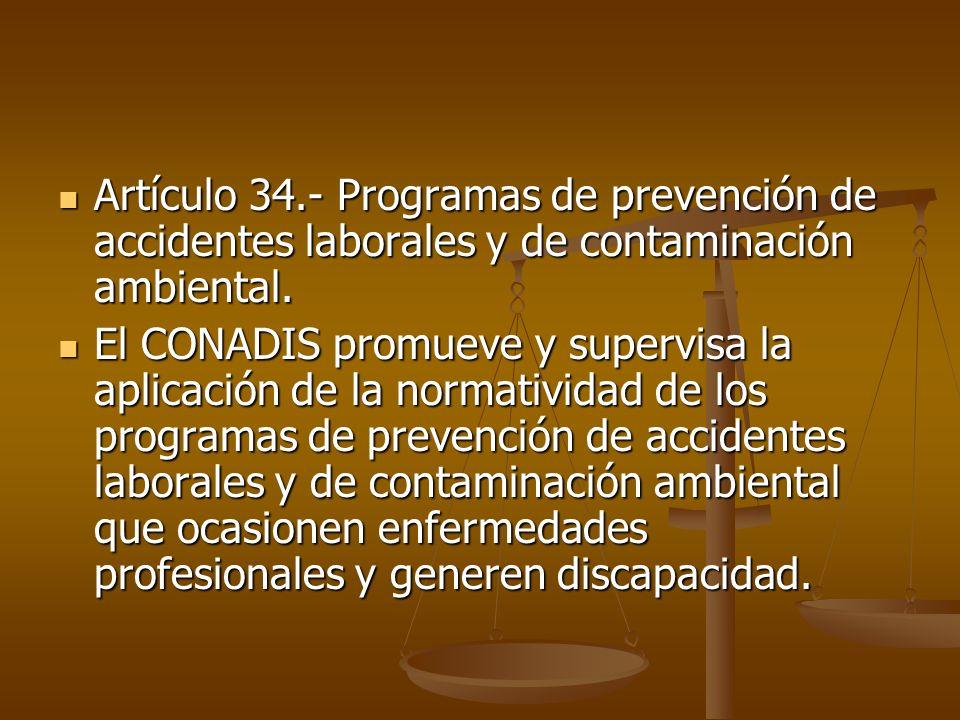 Artículo 34.- Programas de prevención de accidentes laborales y de contaminación ambiental. Artículo 34.- Programas de prevención de accidentes labora