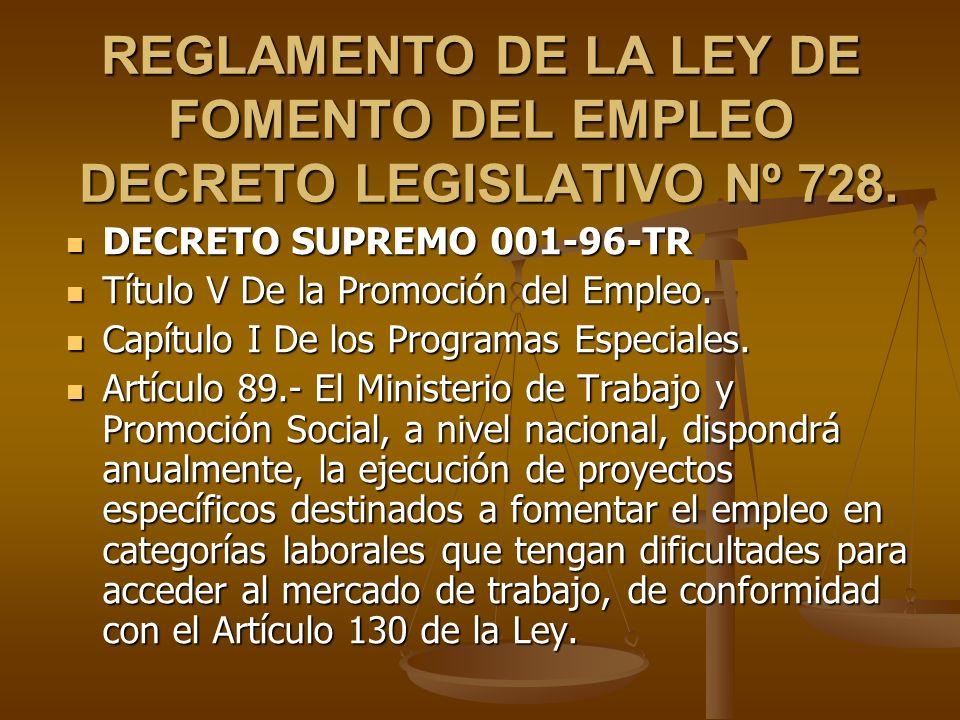 REGLAMENTO DE LA LEY DE FOMENTO DEL EMPLEO DECRETO LEGISLATIVO Nº 728. DECRETO SUPREMO 001-96-TR DECRETO SUPREMO 001-96-TR Título V De la Promoción de