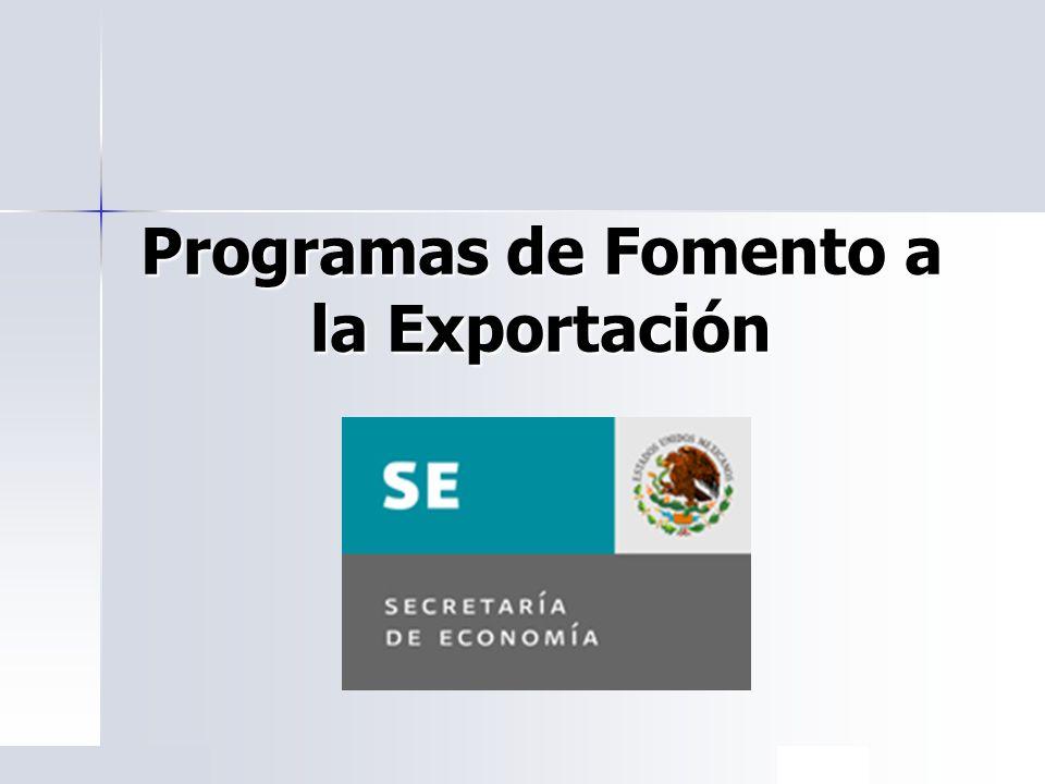 PROGRAMAS DE PROMOCIÓN SECTORIAL (PROSEC) Para obtener autorización de un programa, el interesado deberá presentar solicitud ante la Secretaría de Economía.