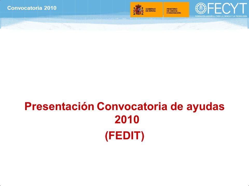 Presentación Convocatoria de ayudas 2010 (FEDIT) Convocatoria 2010