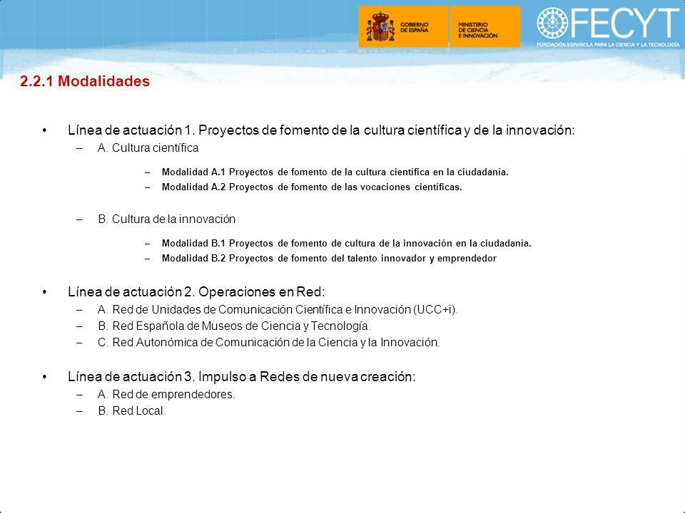 Línea de actuación 1. Proyectos de fomento de la cultura científica y de la innovación: –A. Cultura científica –Modalidad A.1 Proyectos de fomento de