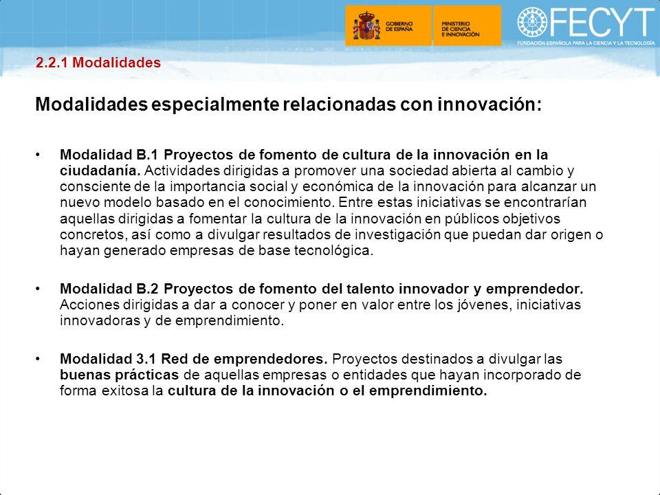 Modalidades especialmente relacionadas con innovación: Modalidad B.1 Proyectos de fomento de cultura de la innovación en la ciudadanía. Actividades di