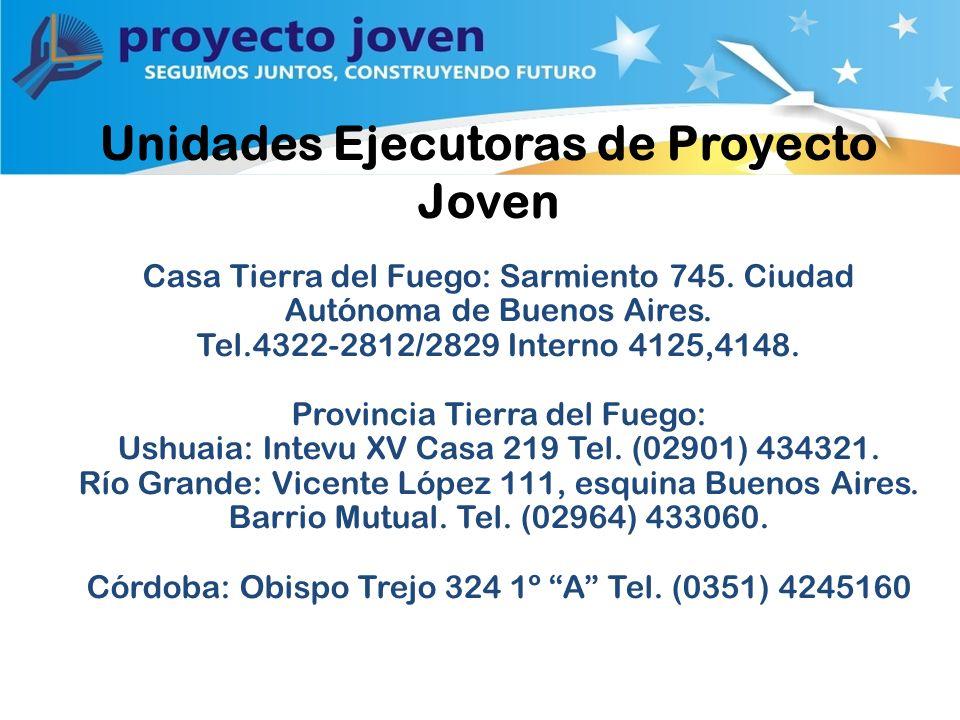 Unidades Ejecutoras de Proyecto Joven Casa Tierra del Fuego: Sarmiento 745.