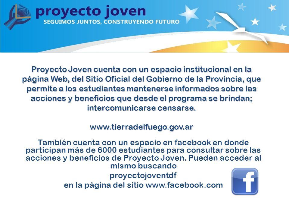 Proyecto Joven cuenta con un espacio institucional en la página Web, del Sitio Oficial del Gobierno de la Provincia, que permite a los estudiantes mantenerse informados sobre las acciones y beneficios que desde el programa se brindan; intercomunicarse censarse.